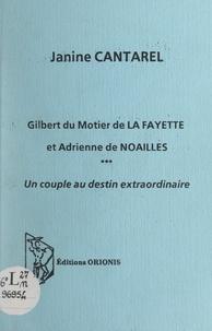 Janine Cantarel - Gilbert du Motier de La Fayette et Adrienne de Noailles - Un couple au destin extraordinaire. Conférence donnée dans le cadre de la Fédération régionale culturelle du Bourbonnais-Auvergne.