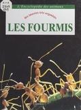 Janine Casevitz-Weulersse et F. Bertrand - Les fourmis - Des insectes très organisés.