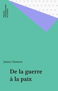 Janine Chanteur - De la guerre à la paix.