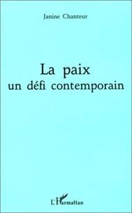 Janine Chanteur - La paix - Un défi contemporain.