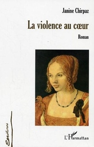 Janine Chirpaz - La violence au coeur.