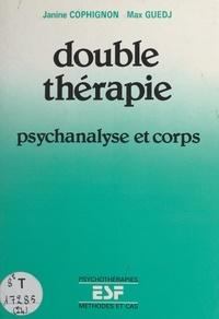 Janine Cophignon et Max Guedj - Double thérapie - Psychanalyse et corps.
