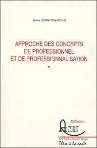 Janine Cornaton-Roche - Approche des concepts de professionnel et de professionnalisation.