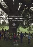 Janine Cransac - A la découverte des arbres exceptionnels de Haute-Garonne.