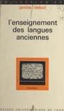 Janine Debut et J. Duchemin - L'enseignement des langues anciennes.