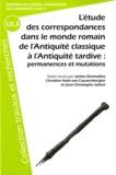 Janine Desmulliez et Christine Hoët-van Cauwenberghe - L'étude des correspondances dans le monde romain - De l'Antiquité classique à l'Antiquité tardive : permanences et mutations.