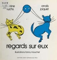 Janine Fuchs et Anaïs Jaquet - Regards sur eux.