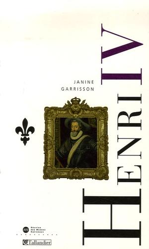 Janine Garrisson - Henri IV - Le roi de la paix.