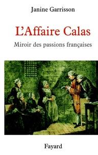 Janine Garrisson - L'Affaire Calas - Miroir des passions françaises.