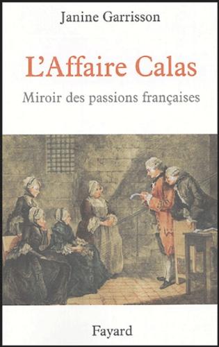 L'Affaire Calas. Miroir des passions françaises