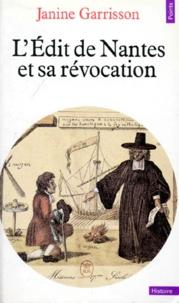 Janine Garrisson - L'EDIT DE NANTES ET SA REVOCATION - Histoire d'une intolérance.