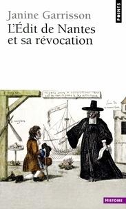 Janine Garrisson - L'Édit de Nantes et sa révocation - Histoire d'une intolérance.