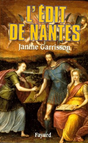 Janine Garrisson - L'Edit de Nantes. - Chronique d'une paix attendue.
