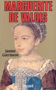 Janine Garrisson - Marguerite de Valois.