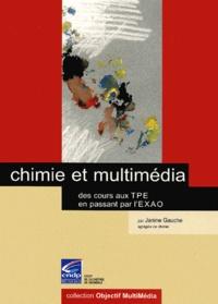Chimie et multimédia. Des cours aux TPE en passant par l'EXAO, Avec CD-ROM - Janine Gauche  