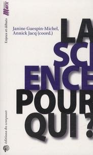 Janine Guespin-Michel et ANNICK Jacq - La science pour qui ?.
