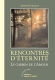 Janine Guilleux - Rencontres d'éternité - Le chemin de l'Amour.