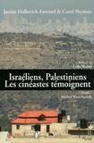 Janine Halbreich-Euvrard et Carol Shyman - Israéliens, Palestiniens : les cinéastes témoignent.