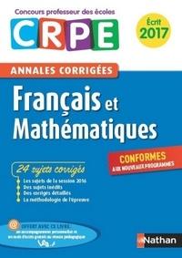 Janine Hiu et Daniel Motteau - Annale CRPE 2017  : Ebook - Annales CRPE 2017 : Français & Mathématiques.