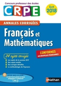 Janine Hiu et Daniel Motteau - E-PUB PEDAGOGIE  : Ebook - Annales CRPE 2018 : Français & Mathématiques.