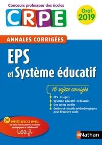Janine Hiu et Sébastien Mounié - E-PUB PEDAGOGIE  : Ebook - Annales CRPE : EPS 2019 - Oral 2019.