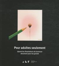 Janine Kotwica - Pour adultes seulement - Quand les illustrateurs de jeunesse dessinent pour les grands ; Exhibition.