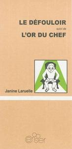 Janine Laruelle - Le défouloir - Suivi de L'or du chef.