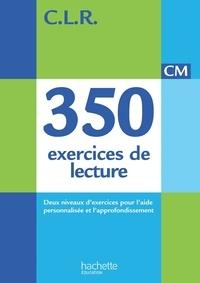 Janine Leclec'h - CM, 350 exercices de lecture - Deux niveaux d'exercices pour l'aide personnalisée et l'approfondissement.