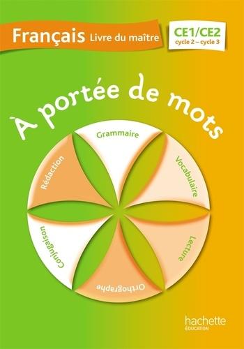 Francais Ce1 Ce2 A Portee De Mots Livre Du Maitre