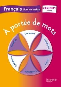 Janine Leclec'h-Lucas et Jean-Claude Lucas - Français CE2-CM1 A portée de mots - Livre du maitre.