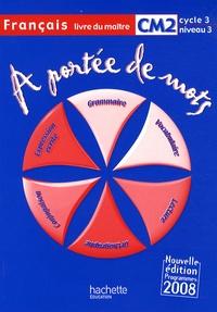 Janine Leclec'h-Lucas et Jean-Claude Lucas - Français CM2 A portée de mots - Livre du maître, programmes 2008.