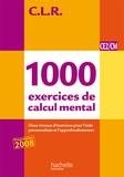 Janine Lucas et Jean-Claude Lucas - 1000 exercices de calcul mental CE2/CM - Programmes 2008.