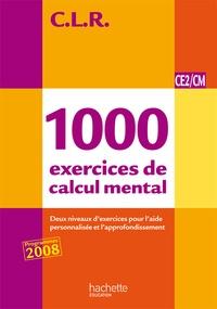 Janine Lucas et Jean-Claude Lucas - 1000 exercices du calcul mental CE2/CM - Livre du maître.