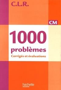 Janine Lucas et Jean-Claude Lucas - 1000 problèmes CM - Corrigés et évaluations.