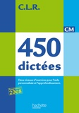 Janine Lucas et Jean-Claude Lucas - 450 dictées CM - Trois types de dictées pour l'aide personnalisée et l'approfondissement.