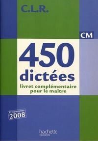Janine Lucas et Jean-Claude Lucas - 450 dictées CM - Livret complémentaire pour le maître.