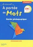 Janine Lucas et Jean-Claude Lucas - Français CM1 cycle 3 Le Nouvel A portée de mots - Guide pédagogique.
