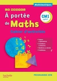 Téléchargement gratuit pour les ebooks sur mobile Mathématiques CM1 cycle 3 Le Nouvel A portée de maths  - Cahier d'activités