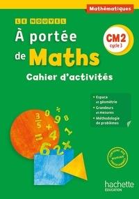 Janine Lucas et Jean-Claude Lucas - Mathématiques CM2 cycle 3 Le nouvel A portée de Maths - Cahier d'activités.