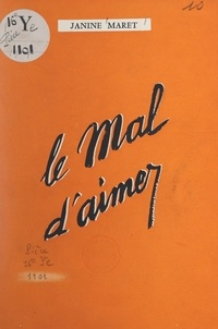 Janine Maret et Georges Bronner - Le mal d'aimer.