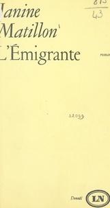 Janine Matillon et Maurice Nadeau - L'émigrante.