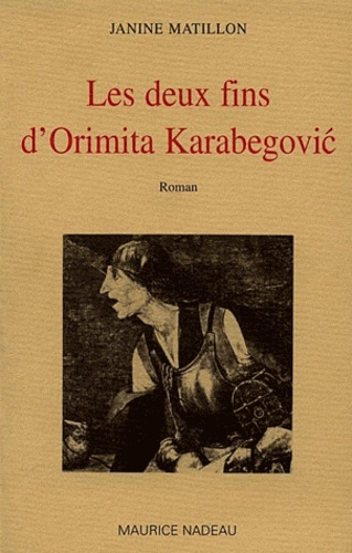 Janine Matillon - Les deux fins d'Orimita Karabegovic.