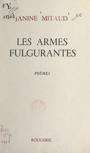 Janine Mitaud - Les armes fulgurantes.