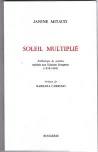 Janine Mitaud - Soleil multiplié - Anthologie de poèmes publiée aux Editions Rougerie (1958-1969).