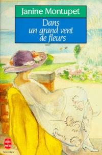 Janine Montupet - Dans un grand vent de fleurs.
