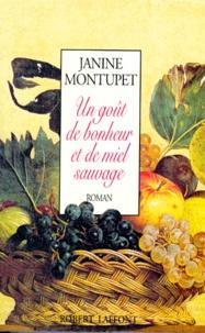 Janine Montupet - Un goût de bonheur et de miel sauvage.