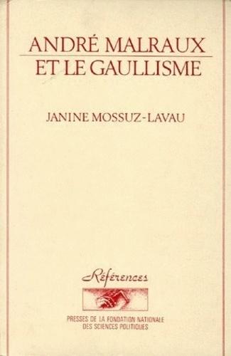Janine Mossuz-Lavau - Andre Malraux et le Gaullisme.
