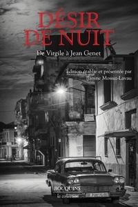 Janine Mossuz-Lavau - Désir de nuit - De Virgile à Jean Genet.
