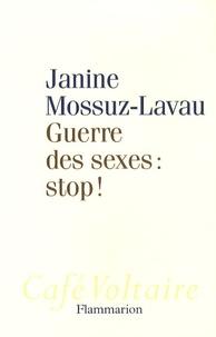 Janine Mossuz-Lavau - Guerre des sexes : stop !.