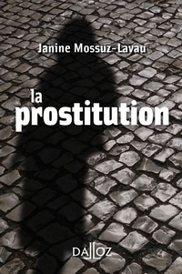 Janine Mossuz-Lavau - La prostitution.
